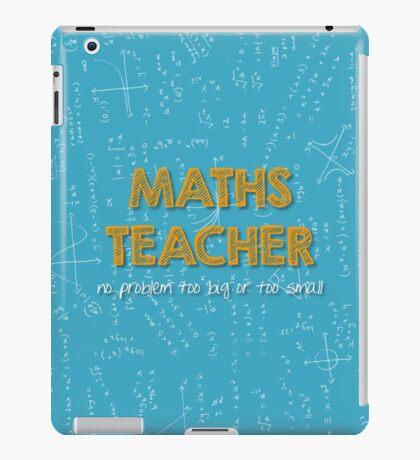 Maths Teacher (no problem too big or too small) - blue iPad Case/Skin