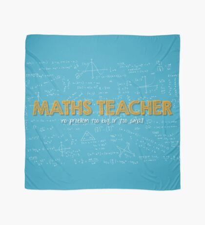 Maths Teacher (no problem too big or too small) - blue Scarf