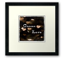 Typography - Choose Love Framed Print