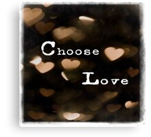 Typography - Choose Love Canvas Print