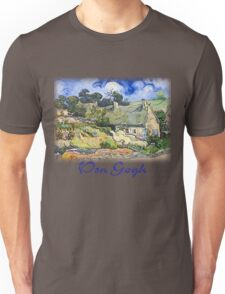 Vincent Van Gogh - Cottages with Thatched Roofs Unisex T-Shirt