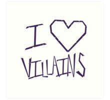 I <3 Villains Art Print