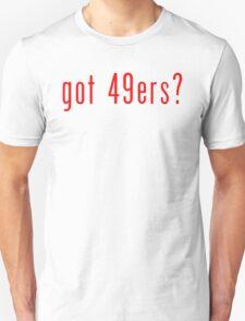 got 49ers? T-Shirt