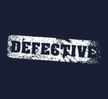 defective by Jason  Solano