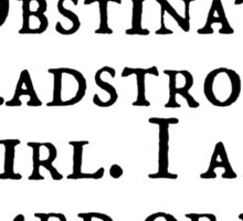 Obstinate, headstrong girl. I am ashamed of you! Sticker