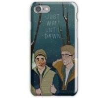 Just Wait Until Dawn iPhone Case/Skin
