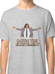Catch The Excitement Classic T-Shirt