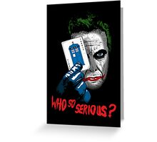 Who so Serious? Greeting Card
