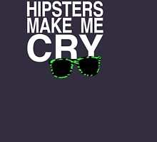 Hipsters Make Me Cry T-Shirt