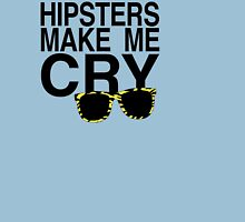 Hipsters Make Me Cry (dark) T-Shirt