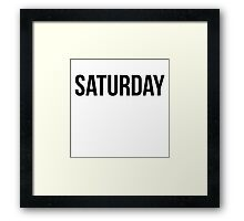 Saturday Framed Print