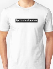 Prosecco Tuesday White T-Shirt