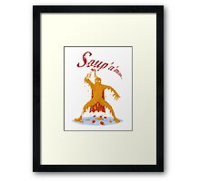 Soup'a'Man! Framed Print