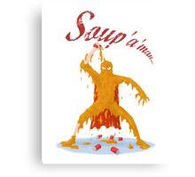 Soup'a'Man! Canvas Print
