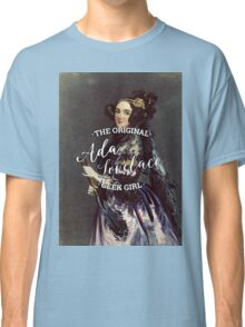 Ada Lovelace - The Original Geek Girl Classic T-Shirt