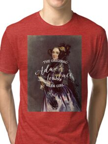 Ada Lovelace - The Original Geek Girl Tri-blend T-Shirt