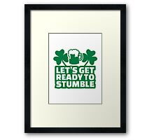 Let's get ready to stumble beer Framed Print