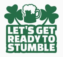 Let's get ready to stumble beer by Designzz