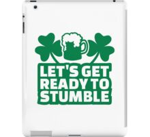 Let's get ready to stumble beer iPad Case/Skin