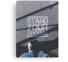 Stand Your Ground. Canvas Print