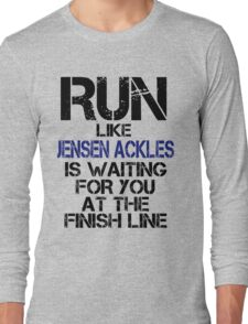Run Like Jensen Ackles is Waiting Long Sleeve T-Shirt