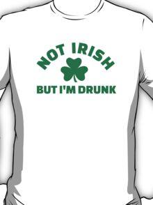 Not Irish but I'm drunk shamrock T-Shirt