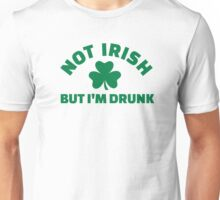 Not Irish but I'm drunk shamrock Unisex T-Shirt