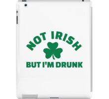 Not Irish but I'm drunk shamrock iPad Case/Skin