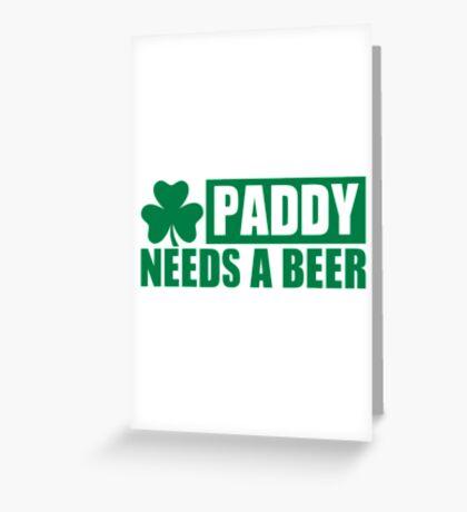 Paddy needs a beer shamrock Greeting Card