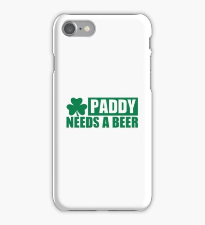 Paddy needs a beer shamrock iPhone Case/Skin