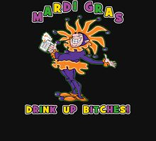 Mardi Gras Drink Up Bitches Unisex T-Shirt