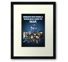 Demons Run When A Good Man Goes to War Framed Print