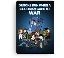 Demons Run When A Good Man Goes to War Canvas Print