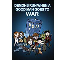 Demons Run When A Good Man Goes to War Photographic Print