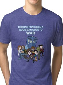 Demons Run When A Good Man Goes to War Tri-blend T-Shirt