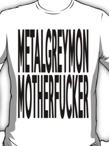 METALGREYMON MOTHERFUCKER T-Shirt