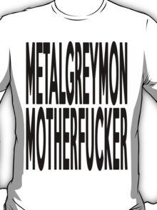 METALGREYMON MOTHERFUCKER T-Shirt