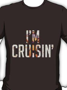 I'm Cruisin' T-Shirt