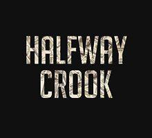 Halfway Crook Unisex T-Shirt