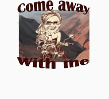 T-shirt / come away with me Unisex T-Shirt