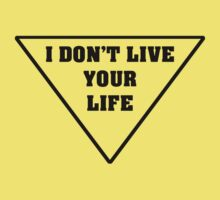 I don't live your life by remohd