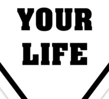 I don't live your life Sticker