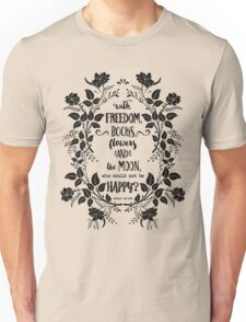 Freedom & Books & Flowers & Moon Unisex T-Shirt