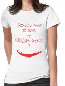 Killing joke 1 Womens Fitted T-Shirt