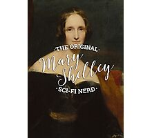 Mary Shelley - The Original Sci-Fi Nerd Photographic Print