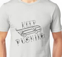 Keep Pushing - Skateboard Unisex T-Shirt