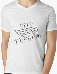 Keep Pushing - Skateboard Mens V-Neck T-Shirt