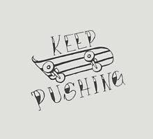 Keep Pushing - Skateboard Unisex T-Shirt