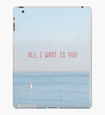 ALL I WANT IS YOU iPad Case/Skin