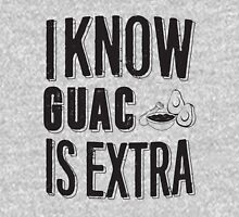 I know Guac is Extra Unisex T-Shirt